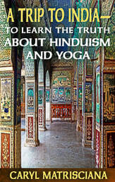 Caryl Matrisciana booklet cover, A Trip to India - To Learn The Truth About Hinduism and Yoga