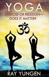 cover for Ray Yunge's booklet, Yoga: Exercise or Religion - Does It Matter? with two yogis and Hindu OM symbol